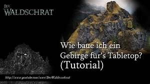 Wie Baue Ich Ein Vordach : wie baue ich ein gebirge f r 39 s tabletop tutorial youtube ~ Lizthompson.info Haus und Dekorationen