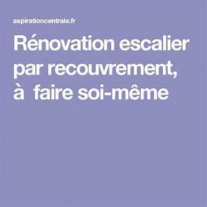 Rénovation Escalier Par Recouvrement : 17 meilleures id es propos de escalier r novation sur ~ Dailycaller-alerts.com Idées de Décoration