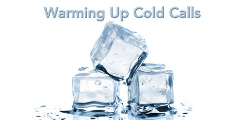 how to warm up when cold warming up cold calls smart circle