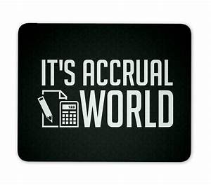 It's Accrual World - Accoutant Mouse Pad
