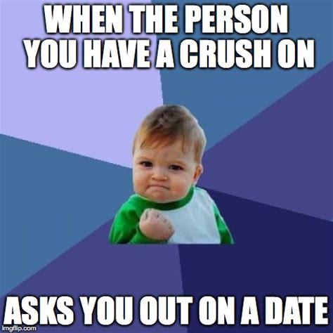 I Have A Crush On You Meme - success kid meme imgflip