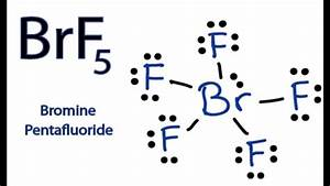 Brf5 Lewis Structure - How To Draw The Lewis Dot Structure For Brf5