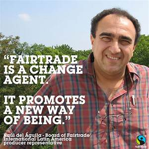Fairtrade on th... Responsible Producer Quotes