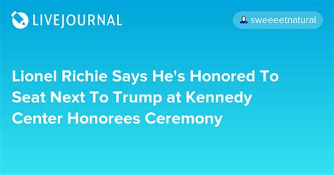 lionel richie  hes honored  seat   trump