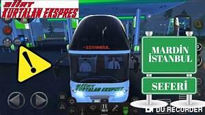 Siirt Kurtalan Ekspres Ile Mardin  U0130stanbul Seferi Bus Simulator Online    Otob U00fcs Oyunu
