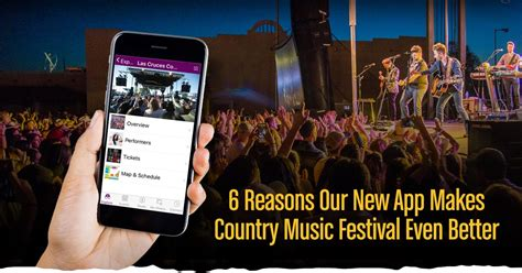 6 Reasons Our New App Makes Country Music Festival Even