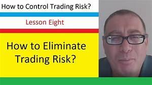 How to Eliminate Trading Risk? - Lesson 8 - WebDesigning ...