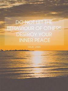 do not let the behaviour of others destroy your inner