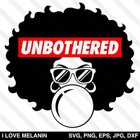 This includes words, phrases, or images relating to the product. Unbothered Black Queen Afro Woman SVG - I Love Melanin