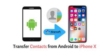 transfer iphone contacts to android how to transfer contacts from android to iphone x in 6 ways