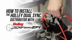 How To Install The Holley Dual Sync Distributor With