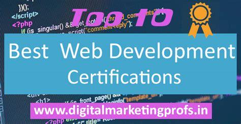 top 10 digital marketing certifications top 10 best web development certifications digital