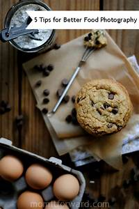 Photography: 5 Tips for Better Food Photography - Mom it Forward