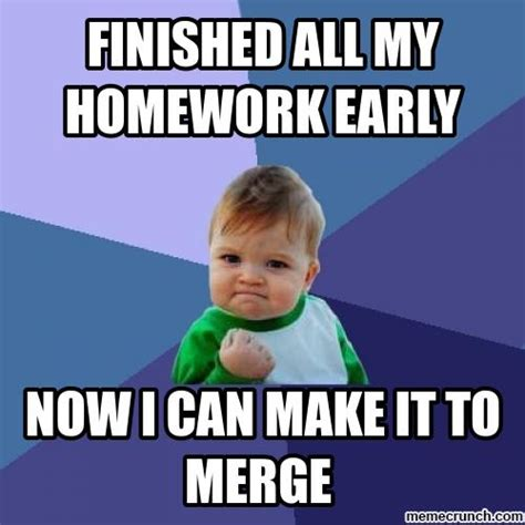 Finished Meme - finished all my homework early