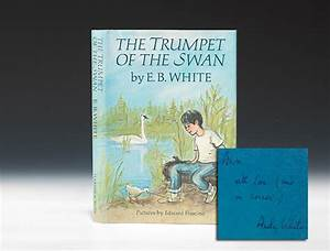 Trumpet Of The Swan First Edition Signed Eb White