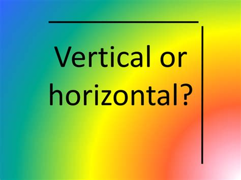 Vertical Or Horizontal By Theoneandonlyfunkyfrog
