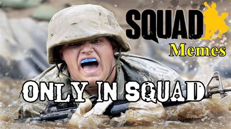 Squad Memes - only in squad squad memes youtube