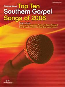 Singing News Top 10 Southern Gospel Songs Of 2008 Sheet