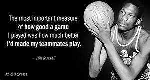 TOP 25 TEAMMATE... Bill Russell Basketball Quotes