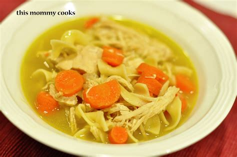 homade chicken noodle soup this mommy cooks homemade chicken noodle soup