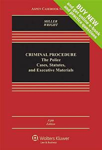 Criminal Procedures  The Police  Cases  Statutes  And