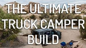 How To Build The Ultimate Truck Camper Setup  Step