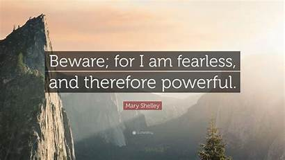 Fearless Am Powerful Beware Therefore Shelley Mary