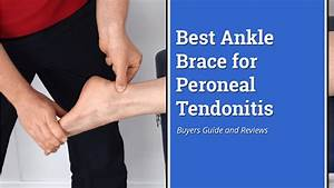 Best Ankle Brace For Peroneal Tendonitis