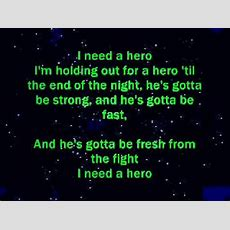 I Need A Hero  (lyrics)  Youtube