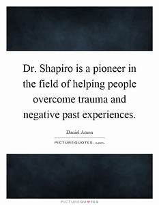 Dr. Shapiro is ... Traumatic Past Quotes