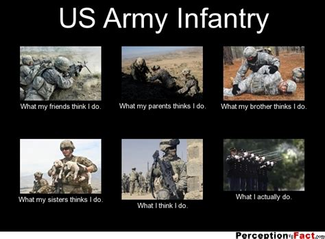 Infantry Memes - us army infantry what people think i do what i really do perception vs fact
