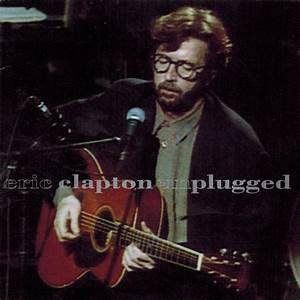 Unplugged by Eric Clapton - Music Charts