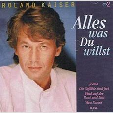 Roland Kaiseralles Was Du Willst  3cd, 1997, Bestof