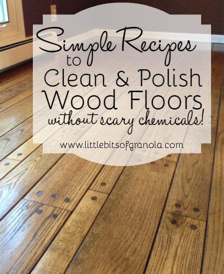 Simple Recipes to Clean and Polish Wood Floors   Scary