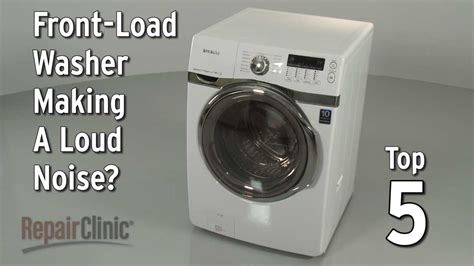 front load washer  noisy washing machine