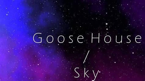 Goose House Sky English Lyrics Youtube