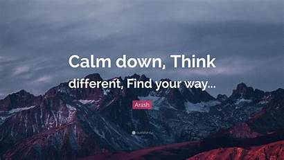 Calm Down Think Different Way Quote Wallpapers