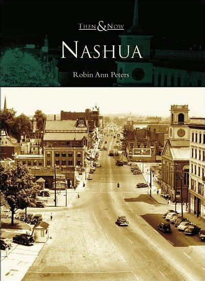 Barnes And Nobles Nashua Nh by Nashua New Hshire Then Now Series By Robin