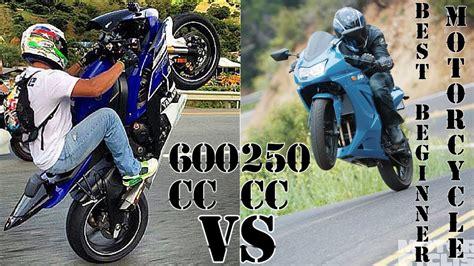 Best Beginner Motorcycle 250cc Vs 600cc