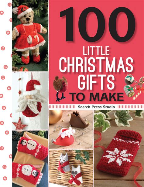 100 little christmas gifts to make from search press
