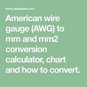 American Wire Gauge  Awg  To Mm And Mm2 Conversion