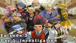 Apollo Justice: Ace Attorney - Episode 3 - Day 1 ...