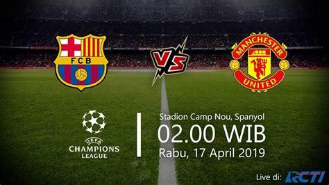 Live Streaming RCTI Liga Champions, Barcelona Vs ...