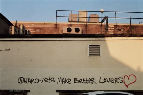 Anarchists Make Better Lovers  Excellent Freedom Of