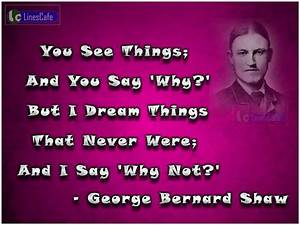 George Bernard Shaw's Quotes About Reality And Dreams ...