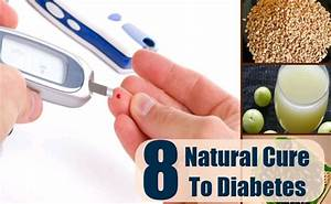 8 Natural Cures For Diabetes - How To Cure Diabetes ...