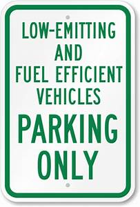 Low-Emitting And Fuel Efficient Vehicles Parking Only Sign ...