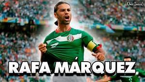 LOS 5 MEJORES G... Rafa Marquez Quotes