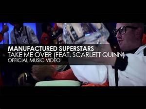 Manufactured Superstars featuring Scarlett Quinn - Take Me ...