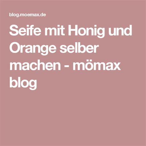 Seife Mit Honig Und Orange Selber Machen  Mömax, Honig